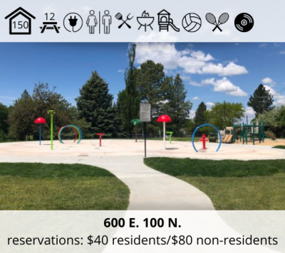 John Adams Park is located at 600 East and 100 North. It features a splash pad, bowery with capacity for 150, seven picnic tables, electricity, restrooms, grill, firepit, playground, volleyball, tennis, and disc golf. The reservation fee is $40 for residents and $80 for non-residents.