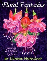 Floral Fantasies featuring Hot Ribbon Applique by Lennie Honcoop