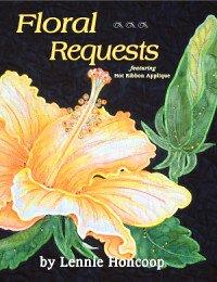 Floral Requests featuring Hot Ribbon Applique by Lennie Honcoop