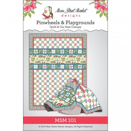 Msm101 Pinwheels Playgrounds Quilt And Car Seat Canopy Pattern