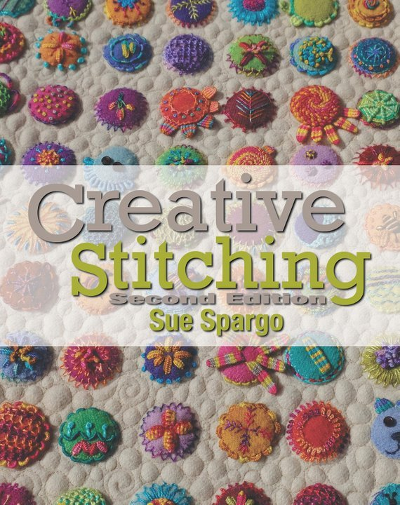 Creative Stitching by Sue Spargo Second Edition
