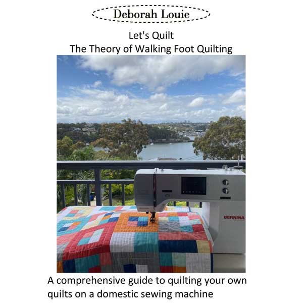 Let's Quilt: The Theory of Walking Foot Quilting By Deborah Louie