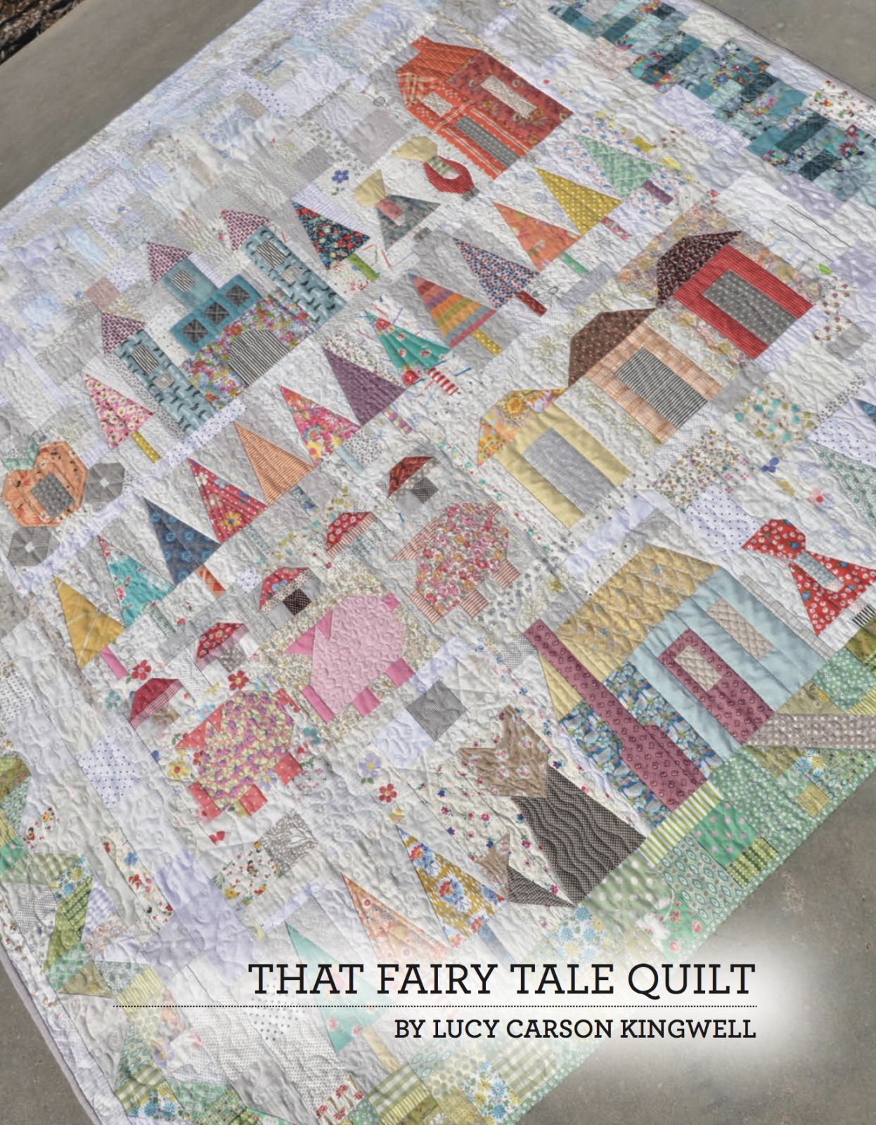 Pre Order - That Fairy Tale Quilt Booklet by Lucy Carson Kingwell