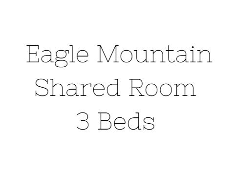 Eagle Mountain Shared Room Deposit (8/18-8/22)