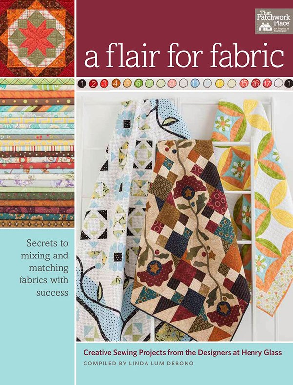 A Flair for Fabric - Creative Sewing Projects from the Designers at Henry Glass