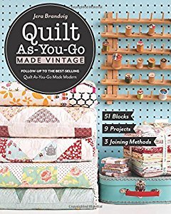 Jera's latest book, Quilt As You Go Made Vintage