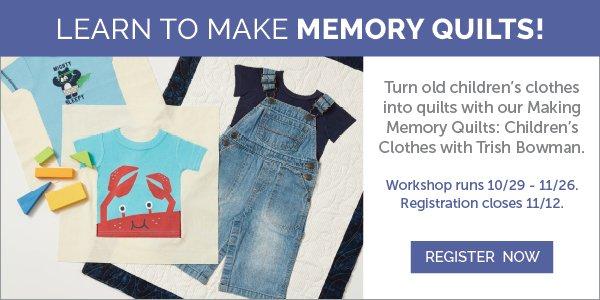 Making Memory Quilts Workshop