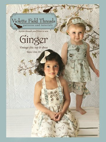 Ginger Dress and Top - Sizes 2 to 10 - Violette Field Threads