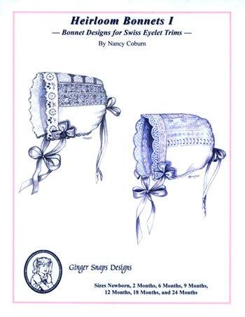 Heirloom Bonnets I - Ginger Snaps Designs