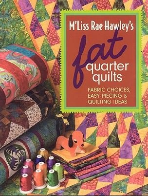Fat Quarter Quilts - M'Liss Rae Hawley's