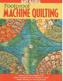 Foolproof Machine Quilting - Mary Mashuta