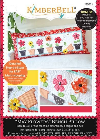 May Flowers Bench Pillow - Kimberbell Emb Designs
