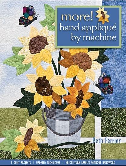 more! Hand Applique by Machine - Beth Ferrier