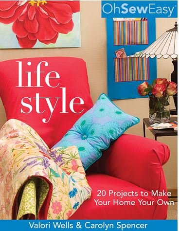 Life Style - Oh Sew Easy by Valori & Carolyn Spencer