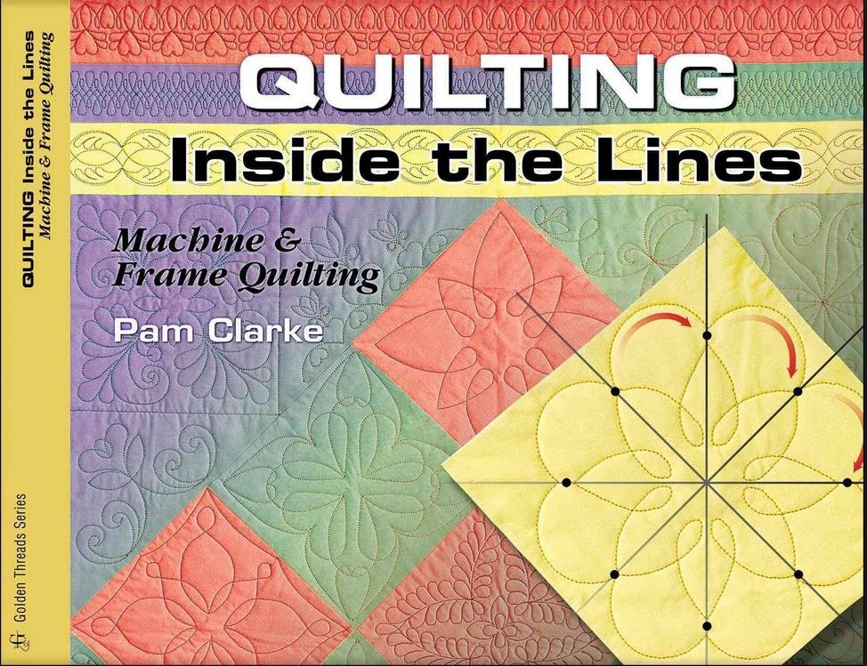 Quilting Inside the Lines - Pam Clarke