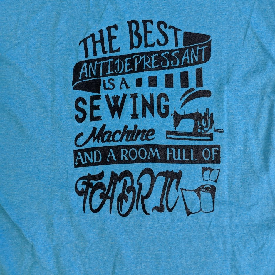 Quilt N Bee-T-Shirt XL.The Best Antidepressant is a sewing machine and a room full of fabric