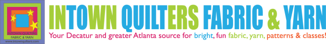 Intown Quilters Fabric & Yarn your Decatur and greater Atlanta source for bright, fun fabric, yarn, patterns & classes!