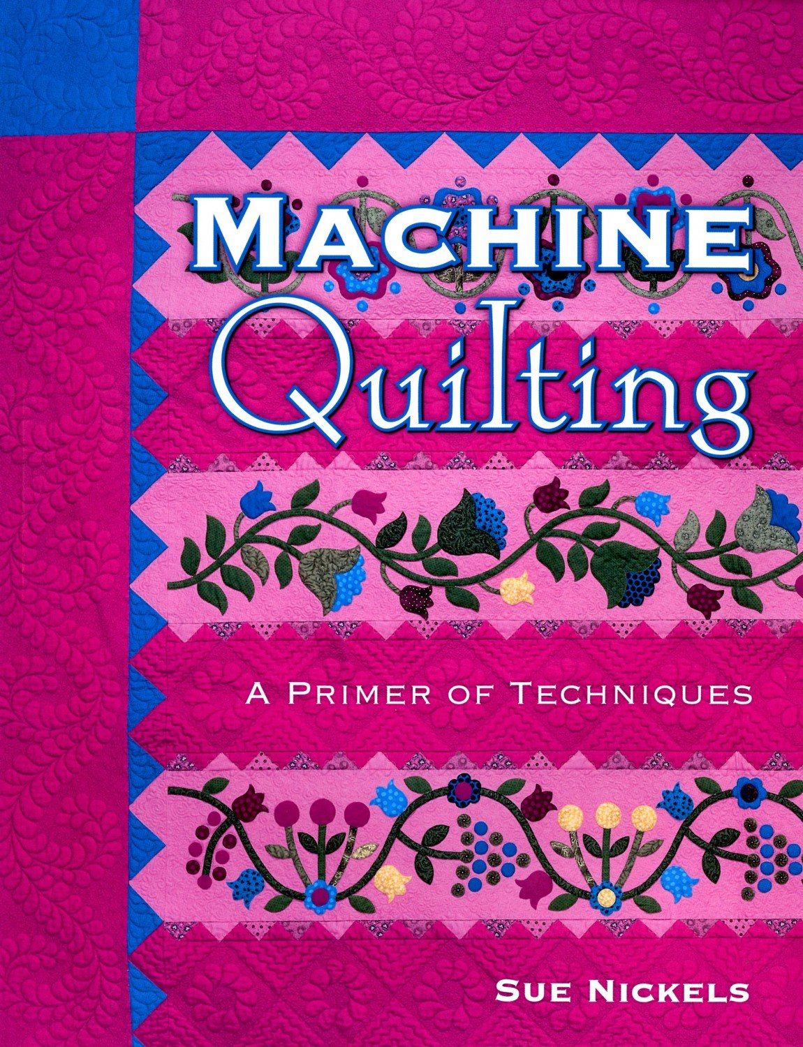 Machine Quilting  A Primer of Techniques - Softcover