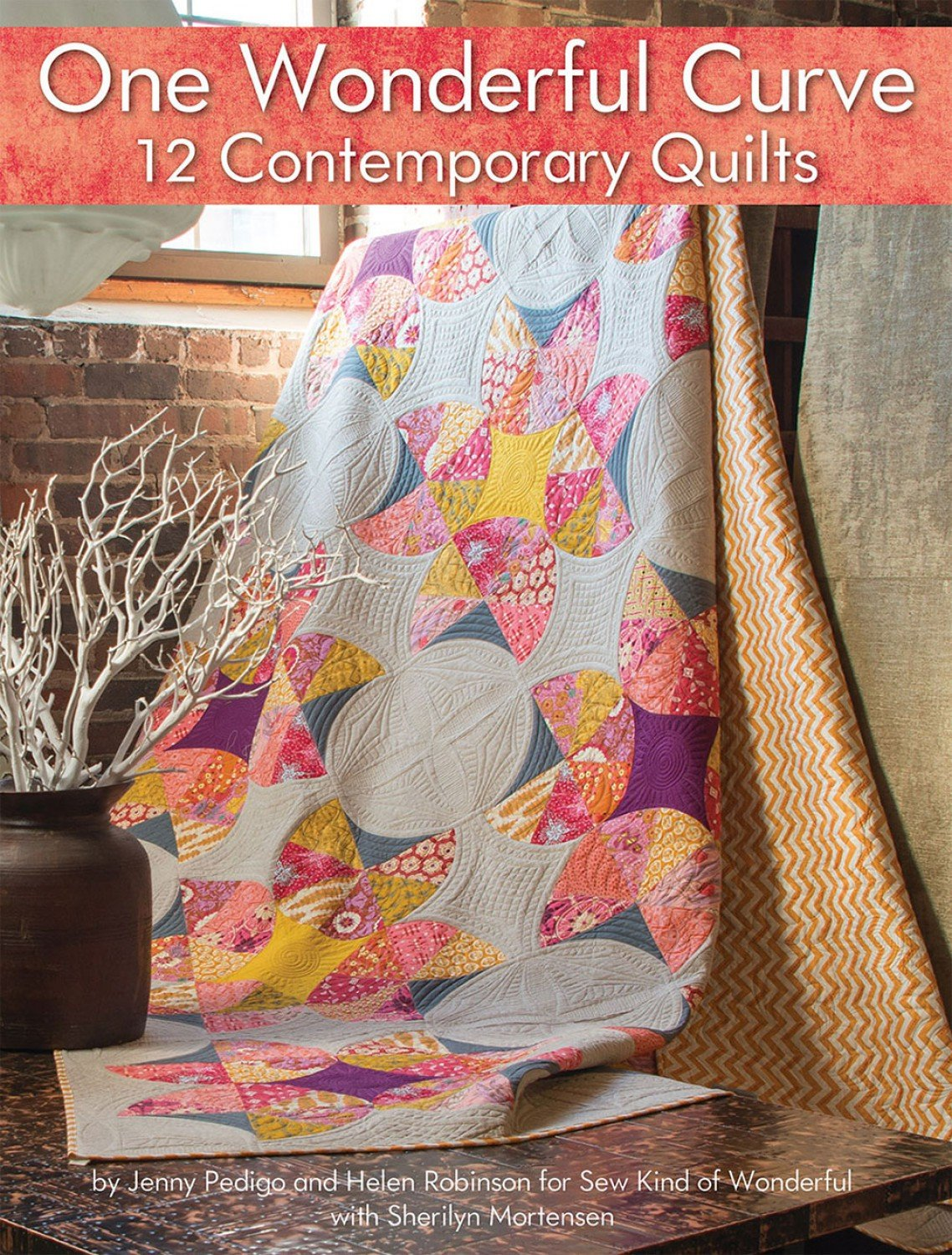 One Wonderful Curve: 12 Contemporary Quilts