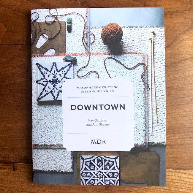 Field Guide No. 10: Downtown by Mason-Dixon Knitting
