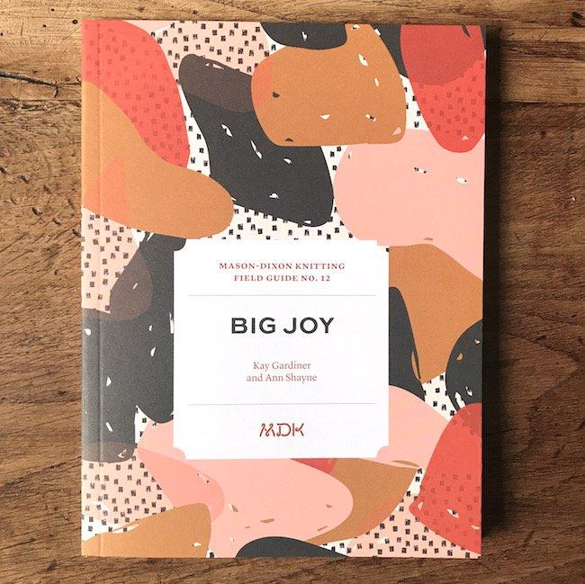 Field Guide No. 12: Big Joy by Mason-Dixon Knitting