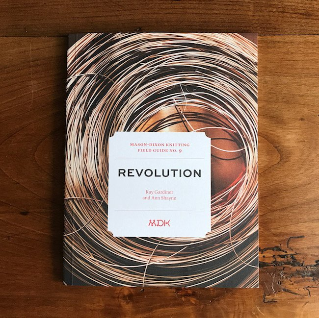 Field Guide No. 9: Revolution by Mason-Dixon Knitting