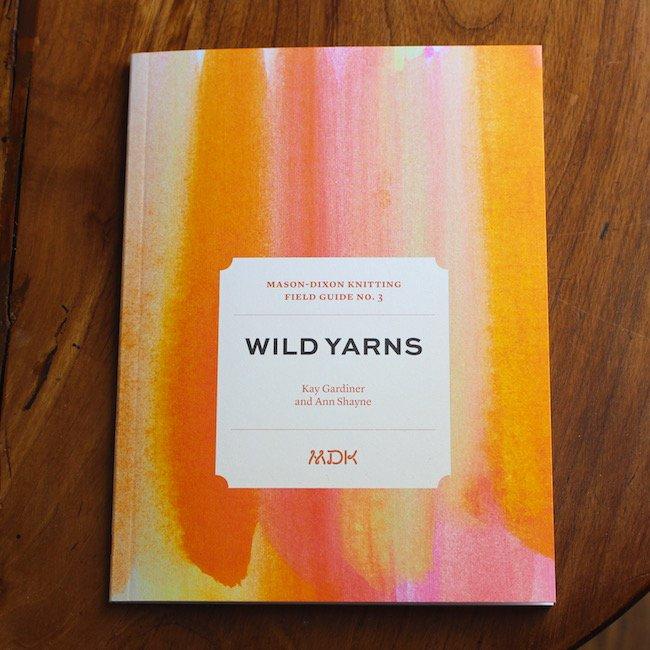 Field Guide No. 3: Wild Yarns by Mason-Dixon Knitting