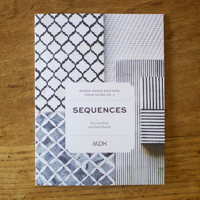 Field Guide No. 5: Sequences by Mason-Dixon Knitting