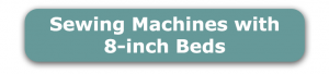 8-inch bed sewing machines button