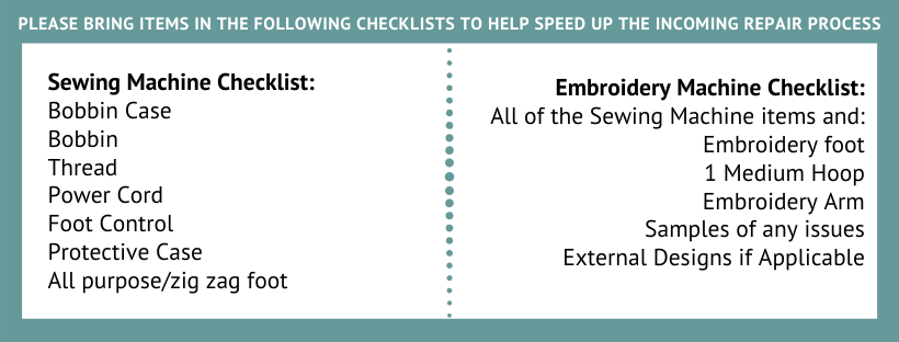 Checklist for repairs of sewing and embroidery machines. Call with questions