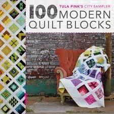 100 Modern Quilt Blocks-Tula Pink's City Sampler Book