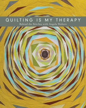 Angela Walters - Quilting Is My Therapy - Softcover Book