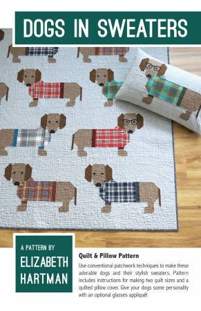 Elizabeth Hartman - Dog in Sweaters - Quilt and Pillow Pattern