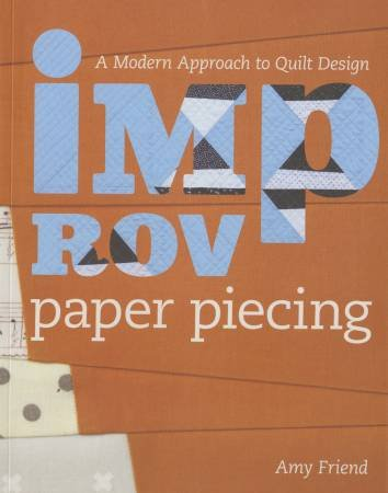 Lucky Spool - Amy Friend - Improv Paper Piecing - Softcover