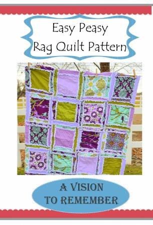 A Vision to Remember - Easy Peasy Rag Quilt Pattern