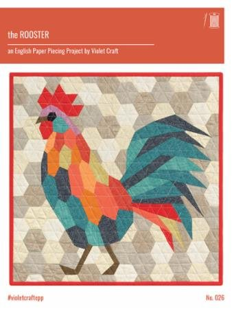 The Rooster: An English Paper Piecing Project Violet Craft
