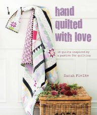 Hand Quilted with Love Sarah Fielke