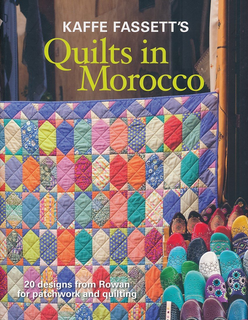 Kaffe Fassett: Quilts in Morocco