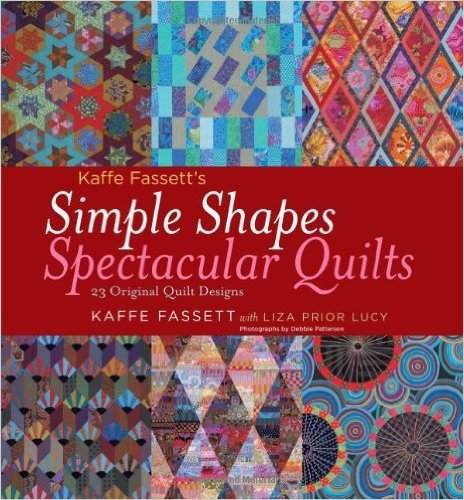 Kaffe Fassett: Simple Shapes, Spectacular Quilts
