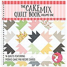 The Cake Mix Quilt Book: Volume One