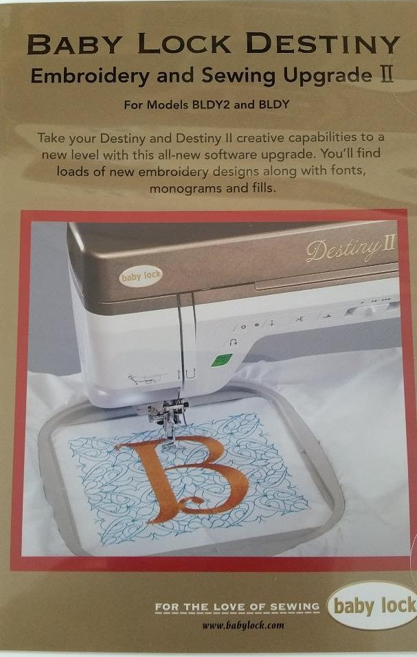 BabyLock Destiny Embroidery & Sewing Upgrade II