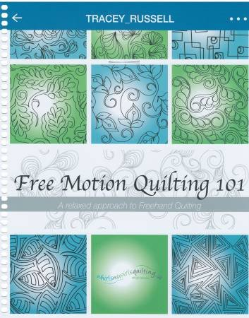 Free Motion Quilting 101 A Relaxed Approach to Freehand Quilting # WNSQFMQ101