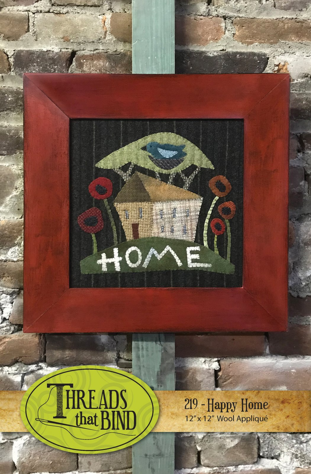 Happy Home 12 X 12 Wool Applique Threads That Bind