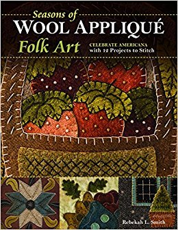 Seasons Of Wool Applique Folk Art 2nd Book by Rebekah L. Smith