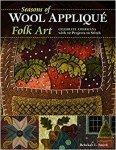 Seasons Of Wool Applique Folk Art 2nd Book by Rebekah L. Smith