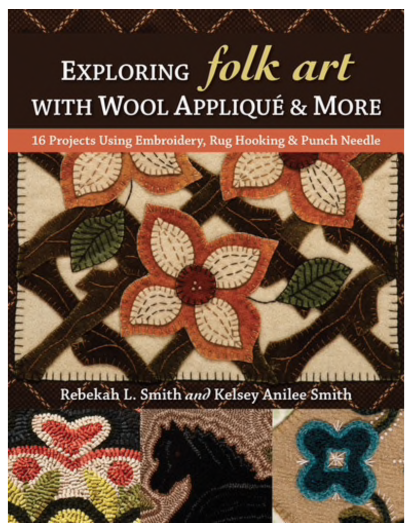 Exploring Folk Art with Wool Applique & More Rebekah Smith More Books