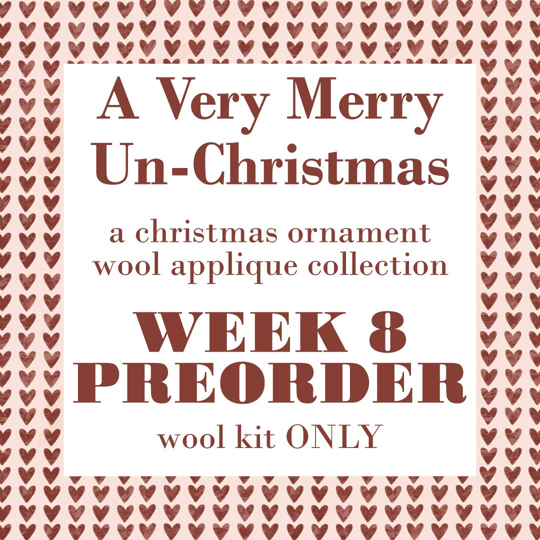 Preorder Week #8 A Very Merry UnChristmas Wool Kit