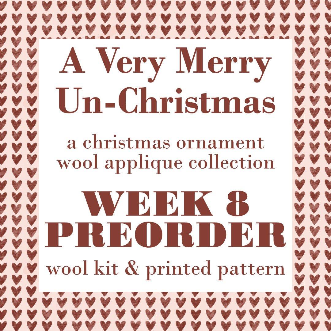 Preorder Week #8 A Very Merry UnChristmas Wool Kit with Printed Pattern