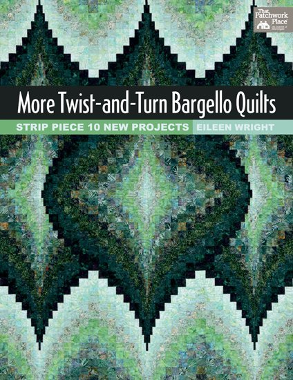 More Twist and Turn Bargello Quilts by Eileen Wright