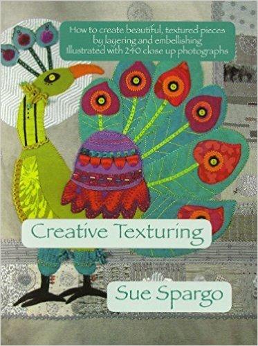 Creative Texturing by Sue Spargo